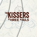 The Kissers Album <em>Three Sails</em>